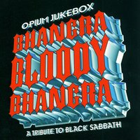 Bhangra Bloody Bhangra - A Tribute To Black Sabbath — Opium Jukebox