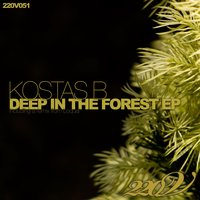 Deep In The Forest EP — Kostas B