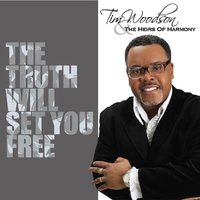 The Truth Will Set You Free — Tim Woodson & the Heirs of Harmony