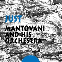 Just — Mantovani & His Orchestra