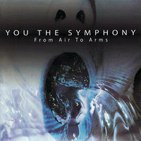 From Air To Arms — You The Symphony