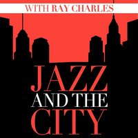 Jazz And The City With Ray Charles — Ray Charles