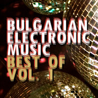Bulgarian Electronic Music - Best Of, Vol.1 — сборник
