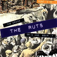 The Crack/Grin And Bear It — The Ruts