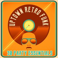 Uptown Retro Funk - 30 Party Essentials — сборник