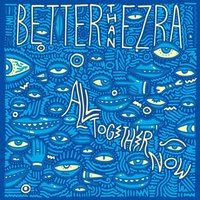 All Together Now — Better Than Ezra