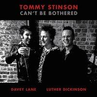 Can't Be Bothered — Tommy Stinson