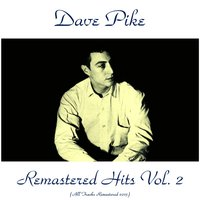 Remastered Hits, Vol. 2 — Dave Pike