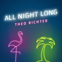 All Night Long — Theo Richter