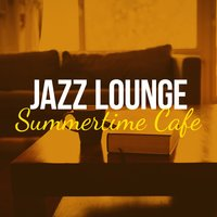 Jazz Lounge Summertime Cafe — Chillout Lounge Summertime Café