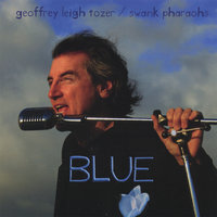 Blue — Geoffrey Leigh Tozer & His Swank Pharaohs
