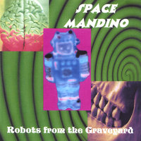 Robots from the Graveyard — Space Mandino