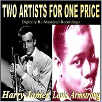 Two Artists for one Price — Harry James, Louis Armstrong
