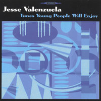 Tunes Young People Will Enjoy — Jesse Valenzuela