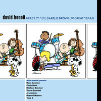 Here's To You Charlie Brown - 50 Great Years! — David Benoit