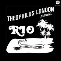 Rio — Theophilus London, Menahan Street Band