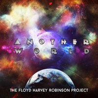 Another World — The Floyd Harvey Robinson Project