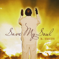Save My Soul — R Smith