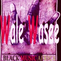 Black Music Africa — Wale Wasee