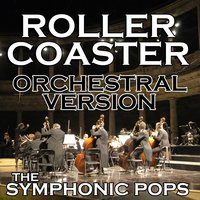 Roller Coaster — The Symphonic Pops