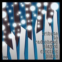 Tribute To Radiohead, Played Electric Piano — trusty products
