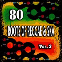 80 Roots of Reggae & Ska, Vol. 3 — сборник