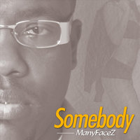 Somebody (feat. Tahl Cole) — ManyFacez