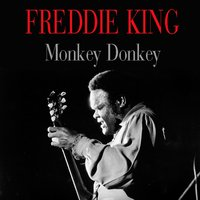 Freddie King: Monkey Donkey — Freddy King