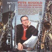 Adventures in Sound — Pete Rugolo and His Orchestra