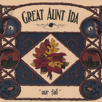 Our Fall — Great Aunt Ida