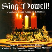 Sing Nowell! — Choir of St. Barnabas, Dulwich