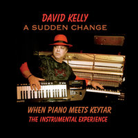 A Sudden Change — David Kelly