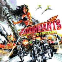 The Wildhearts Must Be Destroyed — The Wildhearts