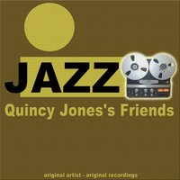 Quincy Jones's Friends — Quincy Jones