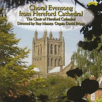 Choral Evensong from Hereford Cathedral — David Briggs, The Choir of Hereford Cathedral|David Briggs|Conductor Roy Massey, Conductor Roy Massey, The Choir of Hereford Cathedral