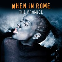 The Promise — When In Rome