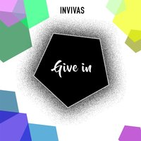 Give in — Invivas
