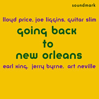 Going Back to New Orleans - 1950s Specialty Masters — Art Neville, Lloyd Price, Guitar Slim, Joe Liggins, Earl King, Roy Montrell