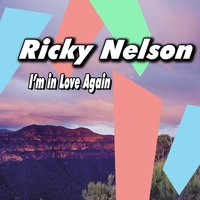 I'm in Love Again — Ricky Nelson