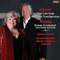 Strauss: Four Last Songs, Death And Transfiguration/Wagner: Prelude And Liebestod — Christine Brewer, Donald Runnicles, Atlanta Symphony Orchestra