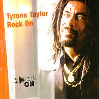 Rock On — Tyrone Taylor