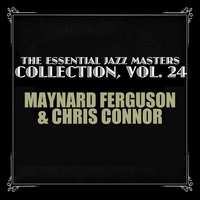 The Essential Jazz Masters Collection, Vol. 24 — Maynard Ferguson & Chris Connor