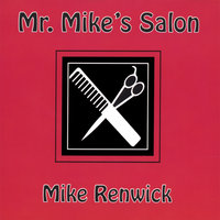 Mr Mike's Salon — Mike Renwick