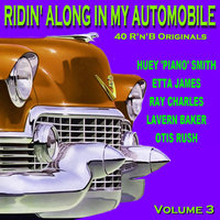Ridin Along In My Automobile 40 R'n'B Originals Volume 3 — сборник