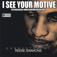 I See Your Motive:psychological investigations via hip hop — Reese Simmons