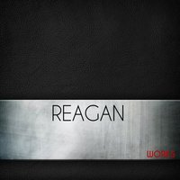 Reagan Works — Reagan