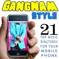 21 Top Music Ringtones for Your Mobile Phone. Gangnam Style — сборник