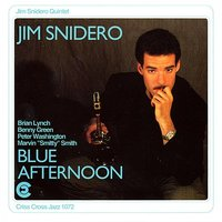 "Blue Afternoon — Benny Green, Brian Lynch, Peter Washington, Marvin ""Smitty"" Smith, Jim Snidero Quintet"