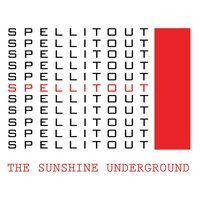 Spell It Out — The Sunshine Underground