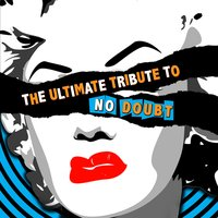 The Ultimate Tribute to No Doubt — Future Hitmakers